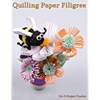 Quilling Paper Filigree Vol. 9 Project Tracker: 8.5x11 100-Page Guided Prompt Log Book for Projects