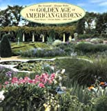 The Golden Age of American Gardens, Mac Griswold and Eleanor Weller, 0810933586