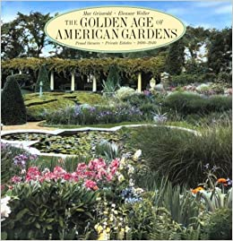 Winsome The Golden Age Of American Gardens Proud Owners  Private Estates  With Gorgeous The Golden Age Of American Gardens Proud Owners  Private Estates    Mac Griswold Eleanor Weller  Amazoncom Books With Awesome Animal Song Savage Garden Also Garden Sea View In Addition Garden Route Cape Town And Tgi Covent Garden Opening Times As Well As Garden Centre Chelmsford Additionally Frosts Garden Centre From Amazoncom With   Gorgeous The Golden Age Of American Gardens Proud Owners  Private Estates  With Awesome The Golden Age Of American Gardens Proud Owners  Private Estates    Mac Griswold Eleanor Weller  Amazoncom Books And Winsome Animal Song Savage Garden Also Garden Sea View In Addition Garden Route Cape Town From Amazoncom