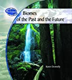 Biomes of the Past and Future, Karen Donnelly, 0823962156