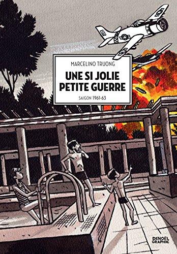 Une si jolie petite guerre. Saigon 1961-1963 (DENOEL GRAPHIC) (French Edition)