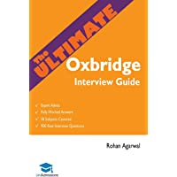 The Ultimate Oxbridge Interview Guide: Over 900 Past Interview Questions, 18 Subjects, Expert Advice, Worked Answers…