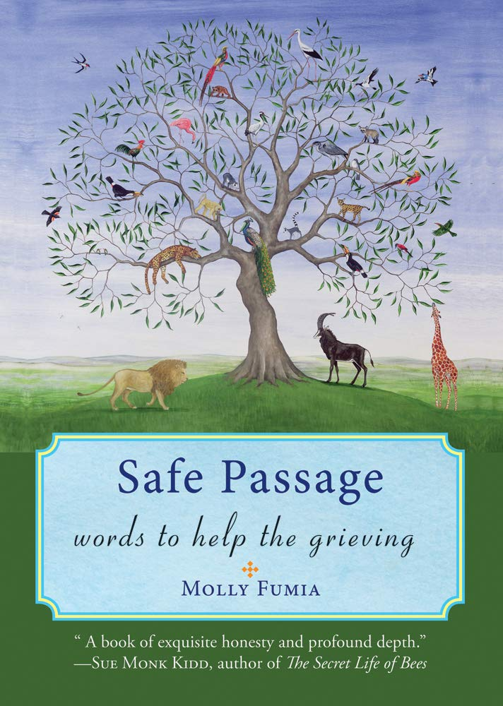 Safe Passage: Words to Help the Grieving (Healing Meditations, Meditations for Grief, and Healing After Loss)