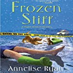 Frozen Stiff: A Mattie Winston Mystery   Annelise Ryan