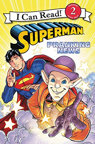 Read Online Superman Classic: Pranking News (I Can Read Level 2) ebook