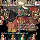 Pipelare: Missa L'Homme Ame / Chansons / Motets
