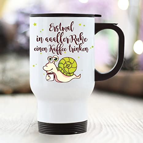 Wandtattoo Loft Thermobecher Spruch Erstmal In Aaaller Ruhe Einen Kaffee Trinken Und Dann Schauen Wer Meine Arbeit Machen Kann