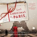 Last Christmas in Paris: A Novel of World War I Audiobook by Hazel Gaynor, Heather Webb Narrated by Alex Wyndham, Billie Fulford-Brown, Morag Sims, Gary Furlong, Greg Wagland, Antony Ferguson, Derek Perkins, Mary Jane Wells