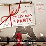 Last Christmas in Paris: A Novel of World War I | Hazel Gaynor,Heather Webb