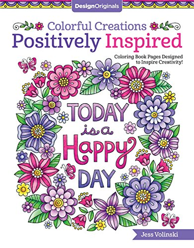 Colorful Creations Positively Inspired Coloring Book: Coloring Book Pages Designed to Inspire Creativity! (Design Originals) 32 Uplifting Designs from Jess Volinski, the Artist of Notebook Doodles