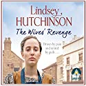 The Wives' Revenge Audiobook by Lindsey Hutchinson Narrated by Charlie Sanderson