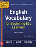 Practice Makes Perfect: Eng Vocab For Beginning Esl Learners