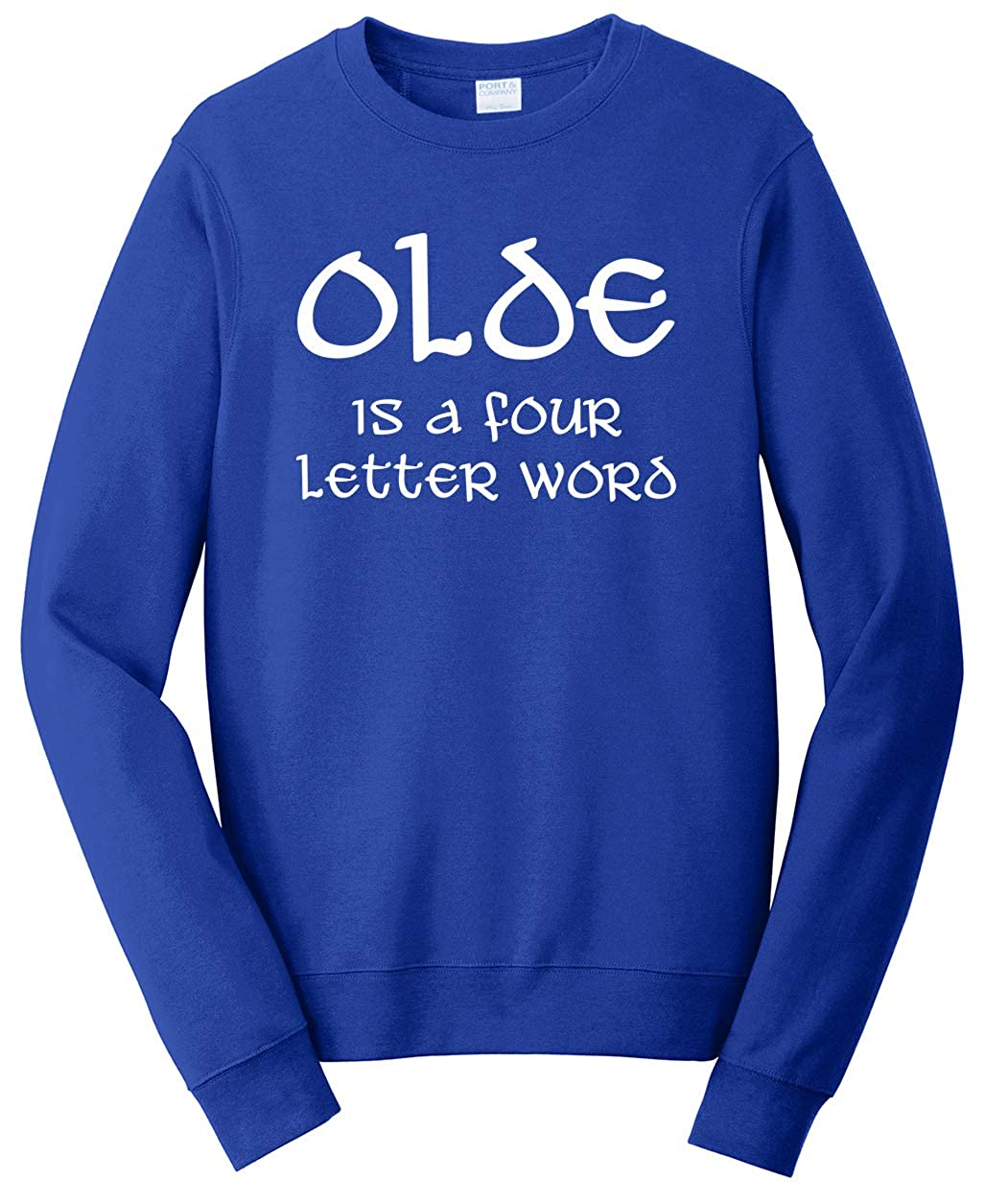 Tenacitee Unisex Olde is a Four Letter Word Sweatshirt