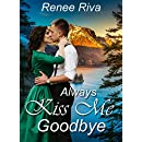 Always Kiss Me Goodbye: A romance set in the 1940s (A National Park romance novella Book 3)