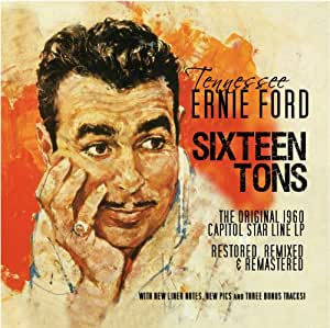 Tennessee Ernie Ford Sixteen Tons Amazon Com Music
