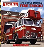 img - for Tonka: If I Could Drive A Fire Truck book / textbook / text book