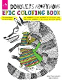 Doodlers Anonymous Epic Coloring Book: An Extraordinary Mashup of Doodles and Drawings Begging to be Filled in with Color