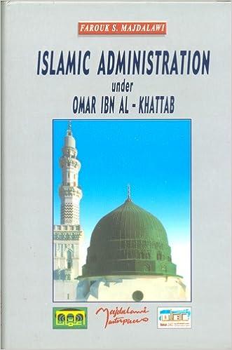 Islamic Administration Under Omar Bin Al-Khattab: Faruq Said