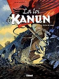 La loi du Kanun, tome 1 : Dette de sang par Jack Manini