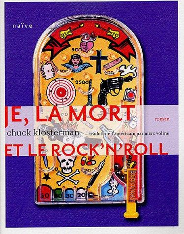 Je, la mort et le rock''n roll