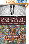 A Christian Walks in the Footsteps of the Buddha