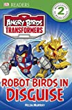 Angry Birds Transformers: Robot Birds In Disguise (Turtleback School & Library Binding Edition) (DK Readers: Level 2)