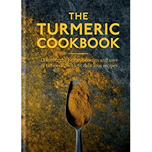 The Turmeric Cookbook: Discover the health benefits and uses of turmeric with 50 delicious recipes (Worlds Healthiest Ingredients) Kindle Edition 96