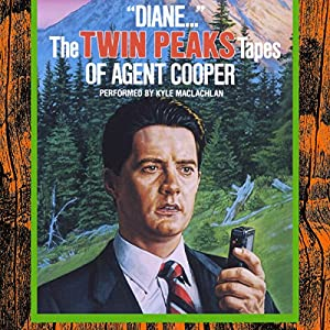 Diane.: The Twin Peaks Tapes of Agent Cooper Hörbuch