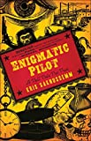 Image of Enigmatic Pilot: A Tall Tale Too True