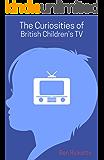 The Curiosities of British Children's TV