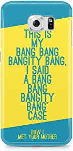 Samsung S6 Edge Case How I met your mother Bang Bang Himym Tv Show-Durable Hard Plastic Wrap around Phone Cover
