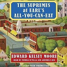The Supremes at Earl's All-You-Can-Eat | Livre audio Auteur(s) : Edward Kelsey Moore Narrateur(s) : Adenrele Ojo, Pamella D'Pella
