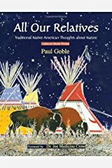 All Our Relatives: Traditional Native American Thoughts about Nature Hardcover