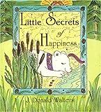 Little Secrets of Happiness, J. Donald Walters, 1565896041