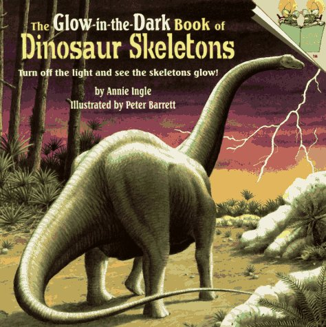 The Glow-in-the-Dark Book of Dinosaur Skeletons (Pictureback(R))