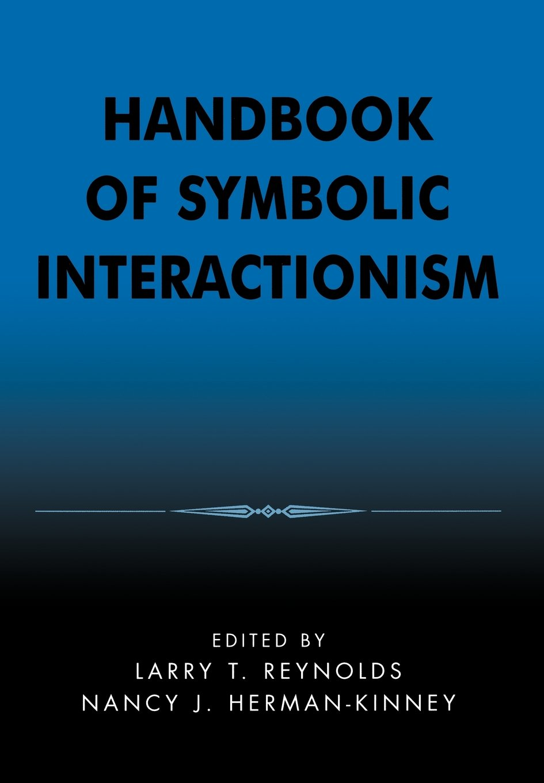 Handbook of symbolic interactionism amazon larry t handbook of symbolic interactionism amazon larry t reynolds nancy j herman 9780759100923 books buycottarizona