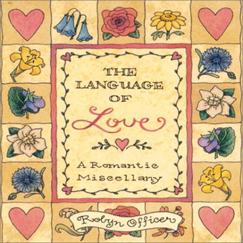 The Language of Love : A Romantic Miscellany by