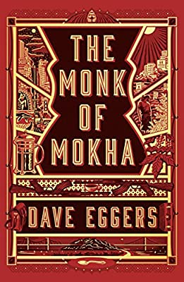 The Monk of Mokha: Eggers, Dave: 9781101947319: Amazon.com: Books