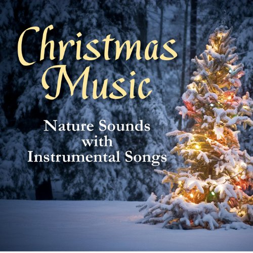 christmas music nature sounds with instrumental songs - Amazon Christmas Music
