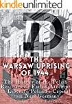 The Warsaw Uprising of 1944: The Hist...