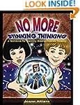 No More Stinking Thinking: A workbook...