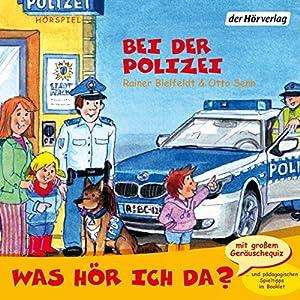 Bei der Polizei (Was hör ich da?) Hörspiel