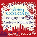 Looking for Andrew McCarthy Audiobook by Jenny Colgan Narrated by Lucy Price-Lewis