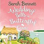 Wedding Bells at Butterfly Cove: Butterfly Cove, Book 2 | Sarah Bennett
