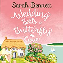 Wedding Bells at Butterfly Cove: Butterfly Cove, Book 2 Audiobook by Sarah Bennett Narrated by Rachel Bavidge