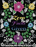 Zero F*cks Given: Black Background Adult Coloring For the Rest of Us (Beautiful Adult Coloring Books) (Volume 54)