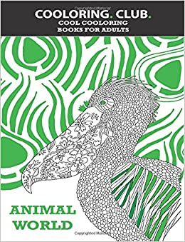 Amazon.com: Animal World: Adult Coloring Book (Cool coloring ...