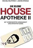 Die kleine House-Apotheke II: Mit verbesserter Wirksamkeit und erhöhter Dosis