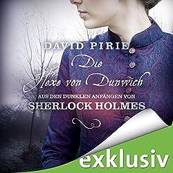 Die Hexe von Dunwich (Aus den dunklen Anfängen von Sherlock Holmes 3)