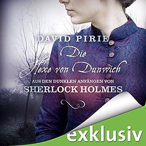 Die Hexe von Dunwich (Aus den dunklen Anfängen von Sherlock Holmes 3) Hörbuch